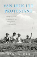 Van huis uit protestant - Hans Snoek (ISBN 9789043524100)