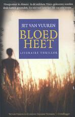 Bloedheet - Jet van Vuuren (ISBN 9789045201566)