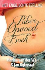 Het enige echte eerlijke puberopvoedboek - Marina van der Wal (ISBN 9789045313740)