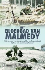 Het bloedbad van Malmedy - Danny S. Parker (ISBN 9789045314204)
