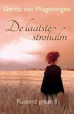 De laatste strohalm - Gerda van Wageningen (ISBN 9789401903172)