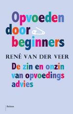 Opvoeden door beginners - Rene van der Veer (ISBN 9789460037962)