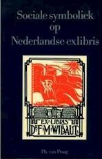 Sociale symboliek op Nederlandse exlibris - Praag (ISBN 9789028414846)