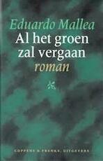 Al het groen zal vergaan - Eduardo Mallea, Arie van der Wal (ISBN 9789071127557)