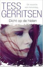 Dicht op de hielen - Tess Gerritsen (ISBN 9789402513783)