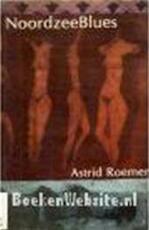 Noordzeeblues - Astrid Roemer (ISBN 9789070610296)