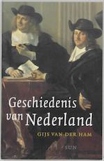 Geschiedenis van Nederland - G. van Der Ham (ISBN 9789058751256)