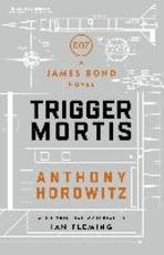 Trigger Mortis - Anthony Horowitz (ISBN 9781409159537)