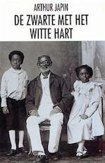 De zwarte met het witte hart - Arthur. Japin (ISBN 9789051082463)
