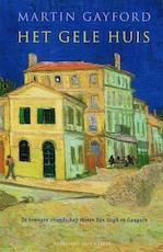 Het gele huis - Martin Gayford (ISBN 9789035131088)