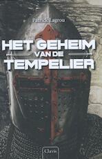 Het geheim van de tempelier - Patrick Lagrou (ISBN 9789044826708)