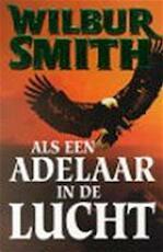 Als een adelaar in de lucht - Wilbur Smith (ISBN 9789022526743)