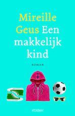 Een makkelijk kind - Mireille Geus (ISBN 9789046820643)