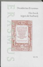 Het boek tegen de barbarij - D. Erasmus (ISBN 9789058750273)