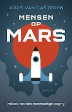 Mensen op Mars - Joris van Casteren (ISBN 9789044628722)