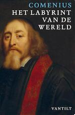 Het labyrint van de wereld en het paradijs van het hart - Jan Amos Comenius (ISBN 9789460042621)