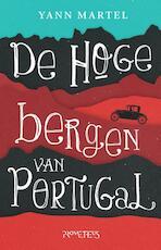 De hoge bergen van Portugal - Yann Martel (ISBN 9789044630121)