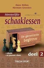 Meesterlijke schaaklessen / 2 - H. Bohm, H. Grooten (ISBN 9789043906913)