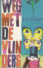 Weg met de vlinders - A. Koolhaas