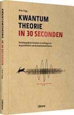 Kwantumtheorie in 30 seconden - Brian Clegg (ISBN 9789089984869)