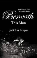 Beneath This Man - Jodi Ellen Malpas (ISBN 9781455578344)