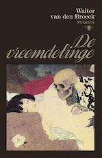 De vreemdelinge - Walter van den Broeck (ISBN 9789463101608)