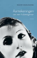 Aantekeningen van een hulpweigeraar - Rogier Vogelenzang (ISBN 9789025446840)