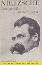 Unzeitgemässe Betrachtungen - Friedrich Nietzsche