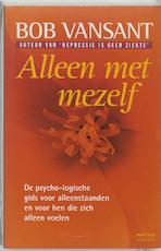 Alleen met mezelf - Bob Vansant (ISBN 9789022315859)