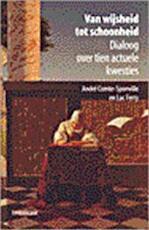 Van wijsheid tot schoonheid - André Comte-Sponville Luc Ferry (ISBN 9789056372279)
