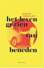 Het leven gezien van beneden - Dimitri Verhulst (ISBN 9789025449148)