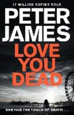 Love You Dead - Peter James (ISBN 9781509820382)