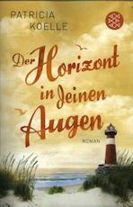 Der Horizont in deinen Augen - Patricia Koelle (ISBN 9783596032983)