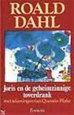 Joris en de geheimzinnige toverdrank - Roald Dahl, Quentin Blake, Huberte Vriesendorp