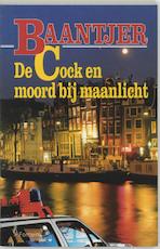 De Cock en moord bij maanlicht - A.C. Baantjer, Appie Baantjer (ISBN 9789026108136)