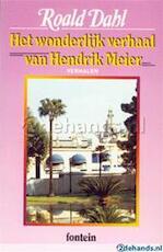 Het wonderlijk verhaal van Hendrik Meier en zes andere verhalen - Roald Dahl, Harriët Freezer (ISBN 9789026103513)