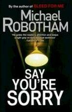 Say You're Sorry - Michael Robotham (ISBN 9780751547191)