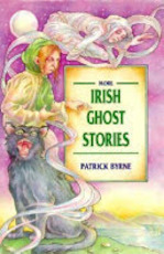 More Irish Ghost Stories - Patrick Byrne (ISBN 9780853428503)