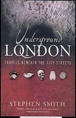 Underground London - Stephen Smith (ISBN 9780349115658)