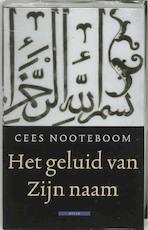 Het geluid van Zijn naam - Cees Nooteboom (ISBN 9789045015811)