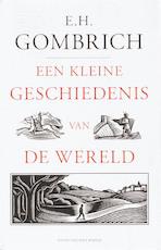 Kleine geschiedenis van de wereld - E.H. Gombrich (ISBN 9789035132634)