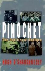 Pinochet - Hugh O'shaughnessy (ISBN 9781899365418)