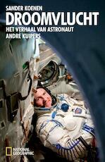 Droomvlucht - Sander Koenen, André Kuipers (ISBN 9789048813032)