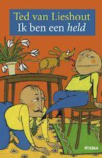 Ik ben een held - Ted van Lieshout (ISBN 9789046804728)