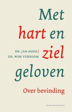 Met hart en ziel geloven - Jan Hoek, Wim Verboom (ISBN 9789023971597)