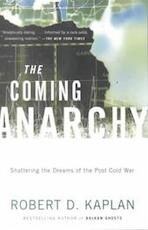 The coming anarchy - Robert D. Kaplan (ISBN 9780375707599)