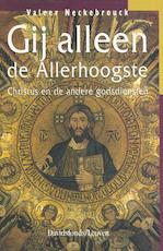 Gij alleen de Allerhoogste - Valeer Neckebrouck (ISBN 9789058261212)