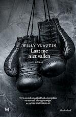 Laat me niet vallen - Willy Vlautin (ISBN 9789402309836)