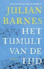 Het tumult van de tijd - Julian Barnes (ISBN 9789025451790)