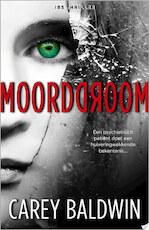 Moorddroom - Carey Baldwin (ISBN 9789402516913)